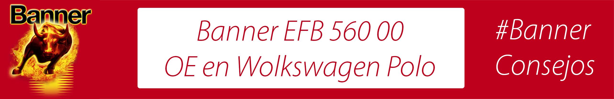 ¿Sabías que la Banner EFB 560 00 es la batería que lleva el Volkswagen Polo?