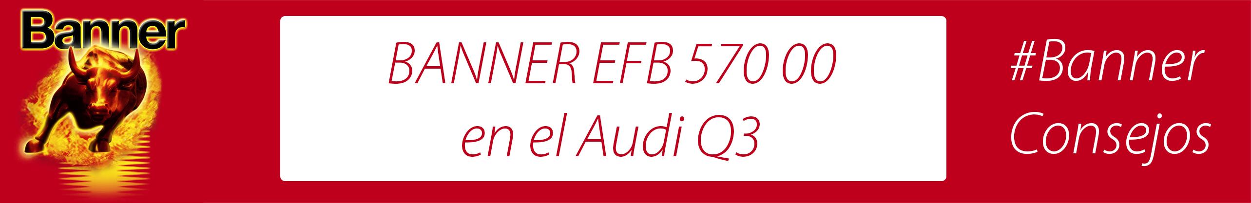 ¿Sabías que el Audi Q3 lleva la batería Banner EFB 570 00?